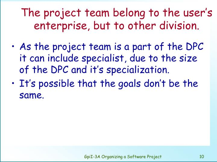 The project team belong to the user's enterprise, but to other division.