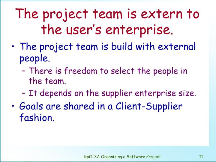 The project team is extern to the user's enterprise.