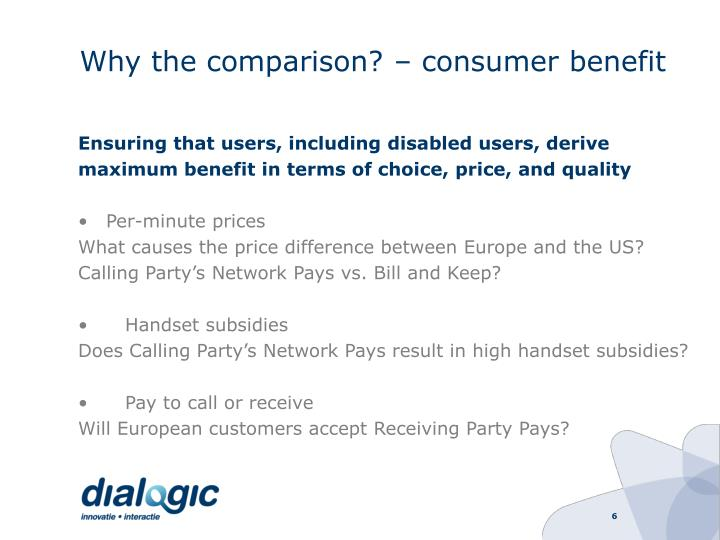 Why the comparison? – consumer benefit