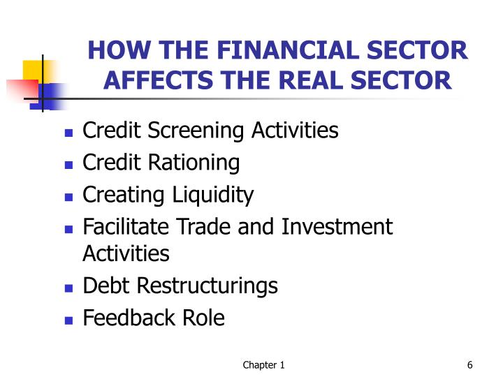 HOW THE FINANCIAL SECTOR AFFECTS THE REAL SECTOR