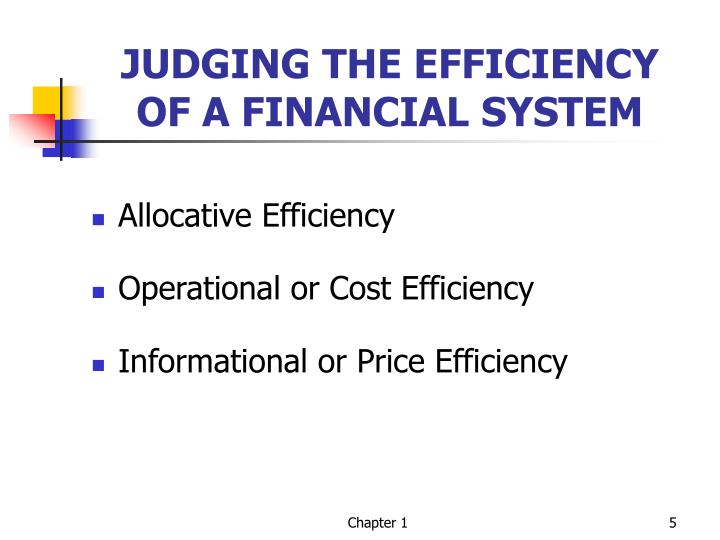 JUDGING THE EFFICIENCY OF A FINANCIAL SYSTEM