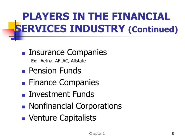 PLAYERS IN THE FINANCIAL SERVICES INDUSTRY