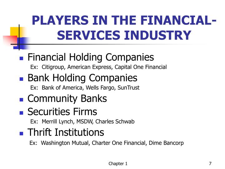 PLAYERS IN THE FINANCIAL- SERVICES INDUSTRY