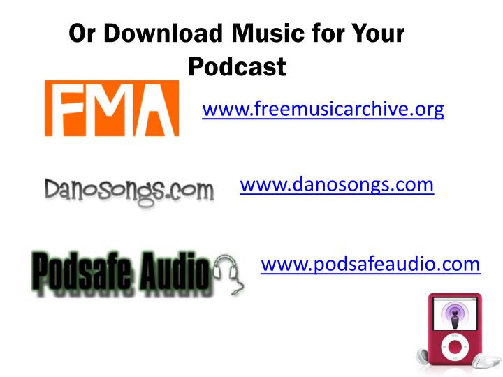 Or Download Music for Your Podcast