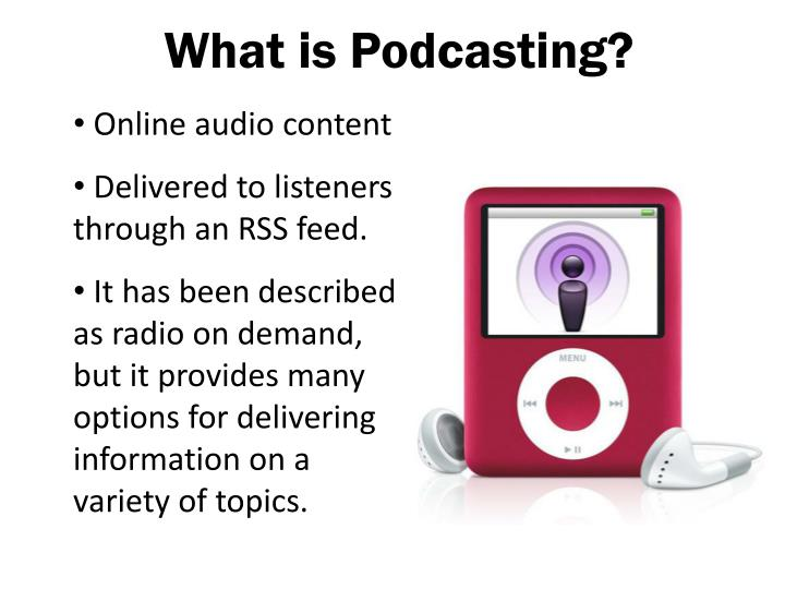 What is Podcasting?