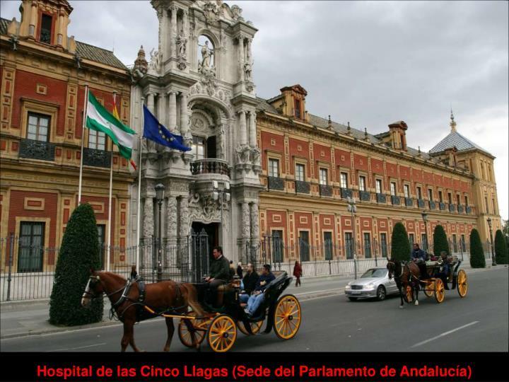 Hospital de las Cinco Llagas (Sede del Parlamento de Andalucía)
