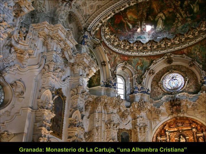 """Granada: Monasterio de La Cartuja, """"una Alhambra Cristiana"""""""