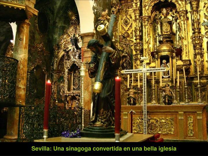 Sevilla: Una sinagoga convertida en una bella iglesia
