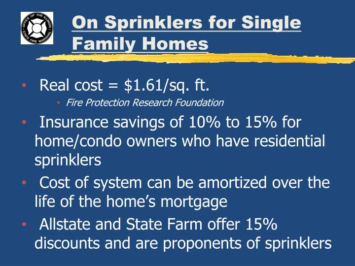 On Sprinklers for Single Family Homes