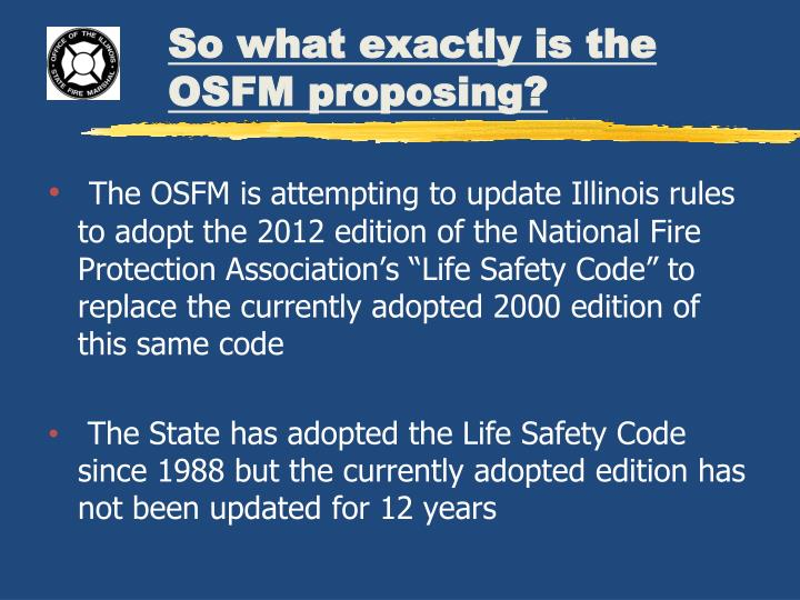 So what exactly is the OSFM proposing?
