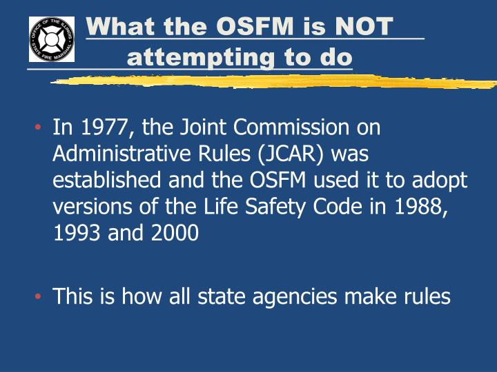 What the OSFM is NOT   attempting to do