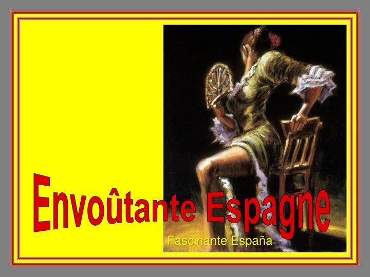 Envoûtante Espagne
