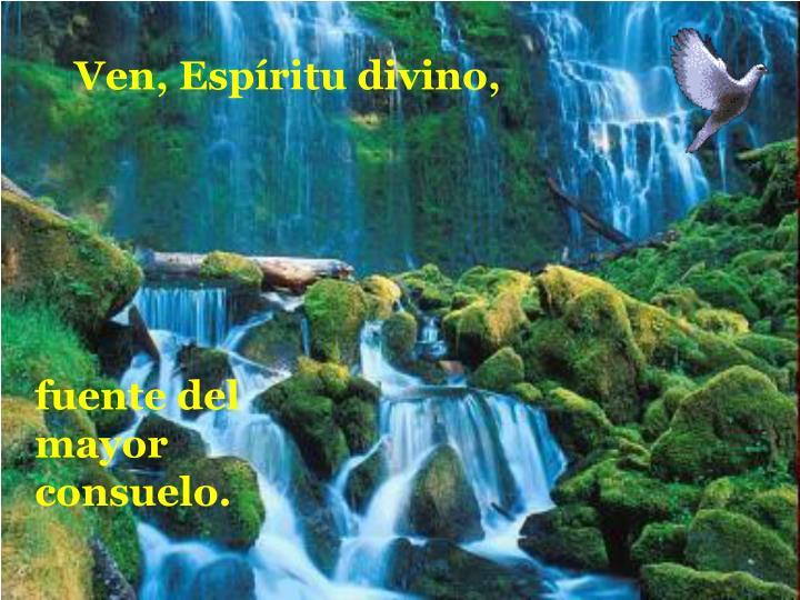 Ven, Espíritu divino,