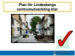 plan f r l indesbergs centrumutveckling klar