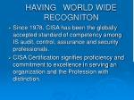 having world wide recogniton