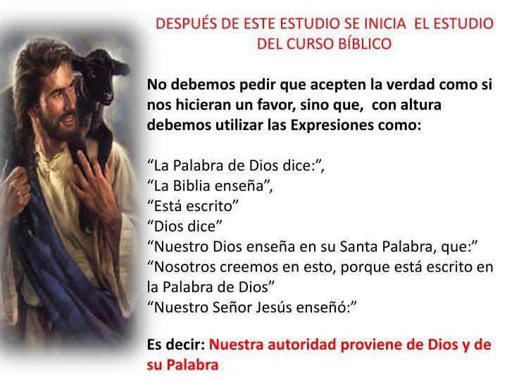 DESPUÉS DE ESTE ESTUDIO SE INICIA  EL ESTUDIO DEL CURSO BÍBLICO