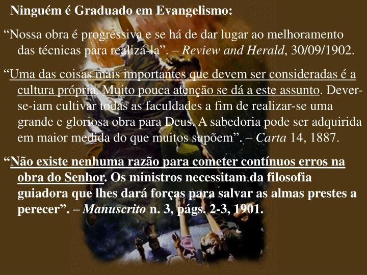 Ninguém é Graduado em Evangelismo: