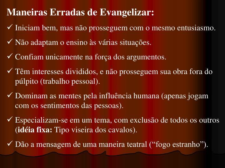 Maneiras Erradas de Evangelizar:
