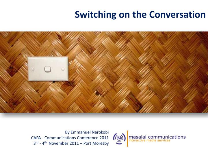 Switching on the Conversation