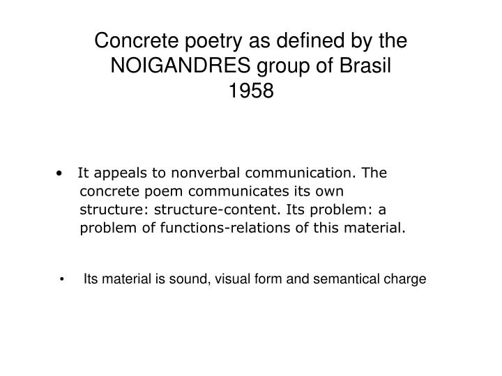 Concrete poetry as defined by the NOIGANDRES group of Brasil