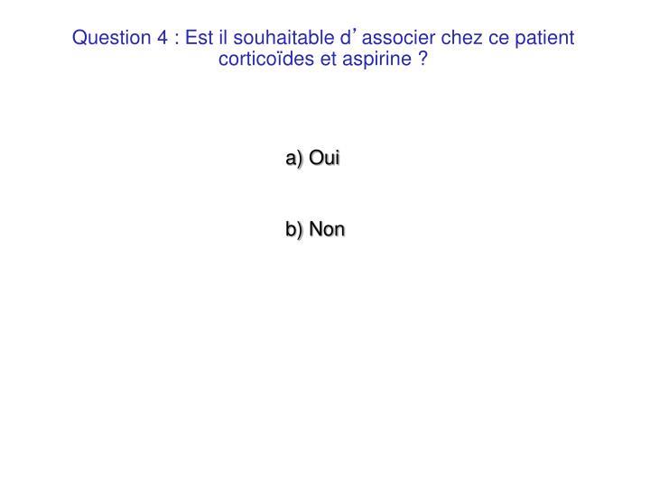 Question 4 : Est il souhaitable d