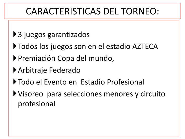 CARACTERISTICAS DEL TORNEO: