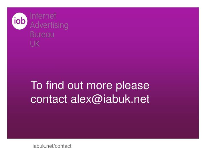 To find out more please contact alex@iabuk.net