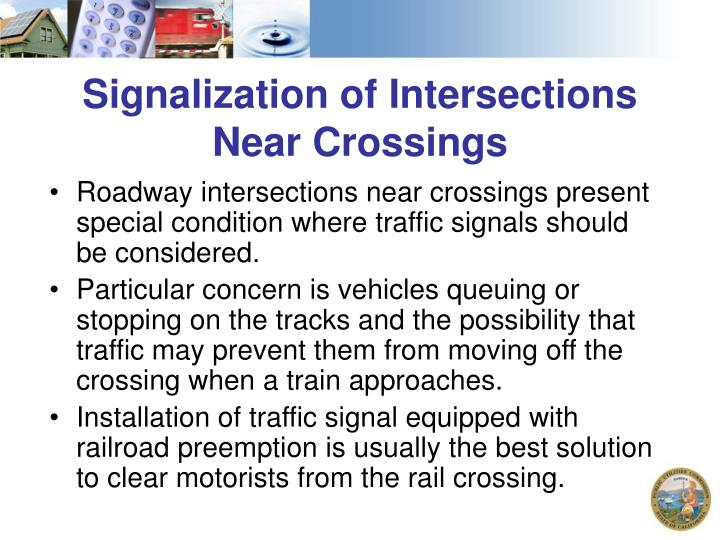 Roadway intersections near crossings present special condition where traffic signals should be considered.