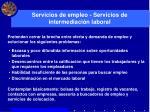 servicios de empleo servicios de intermediaci n laboral