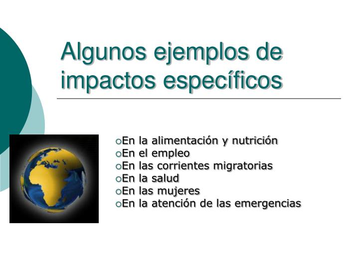 Algunos ejemplos de impactos específicos