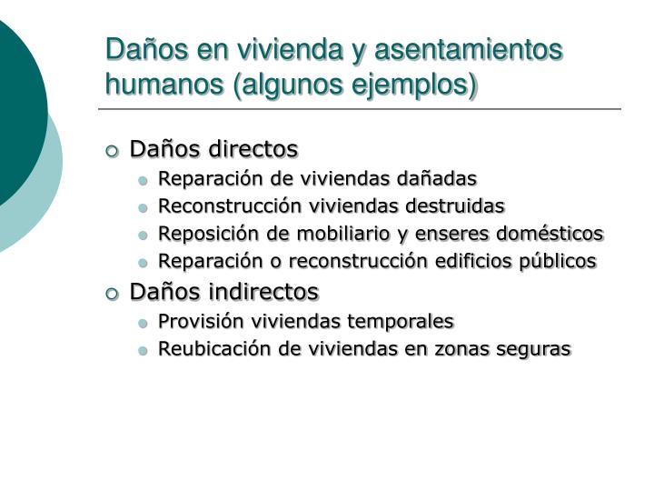 Daños en vivienda y asentamientos humanos (algunos ejemplos)