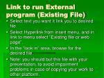 link to run external program existing file