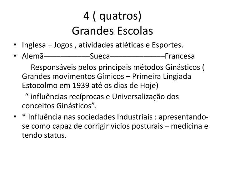 4 ( quatros)