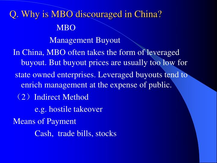 Q. Why is MBO discouraged in China?