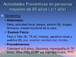 actividades preventivas en personas mayores de 65 a os c 1 a o