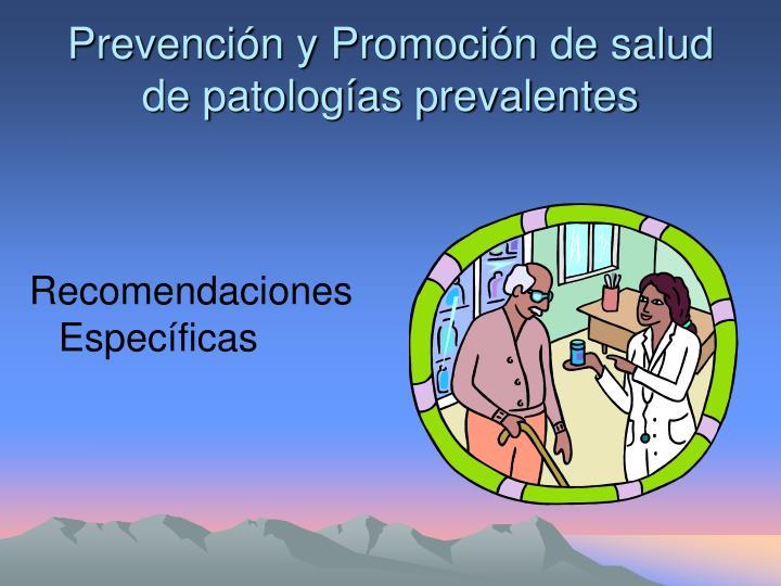 Prevención y Promoción de salud de patologías prevalentes