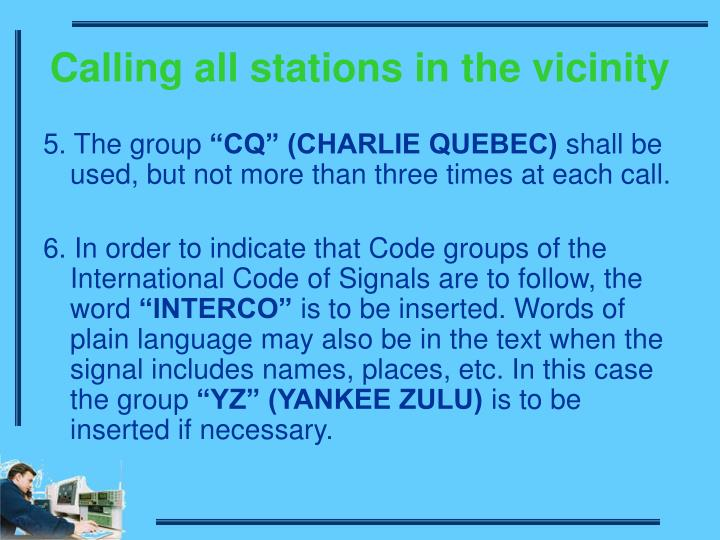 Calling all stations in the vicinity