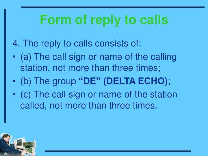 Form of reply to calls