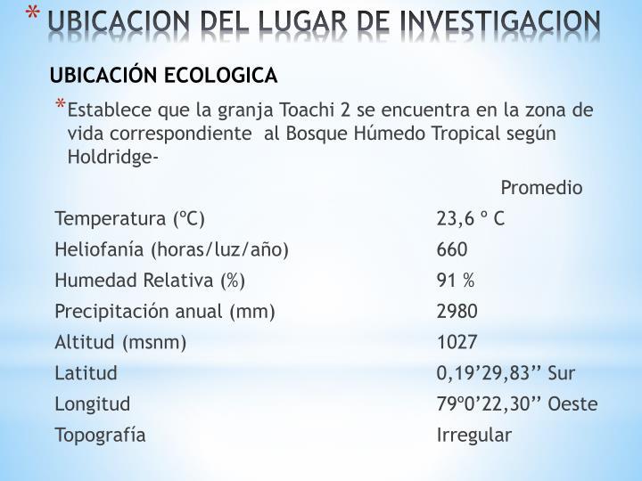 Establece que la granja Toachi 2 se encuentra en la zona de vida correspondiente  al Bosque Húmedo Tropical según Holdridge-