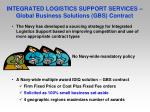 integrated logistics support services global business solutions gbs contract
