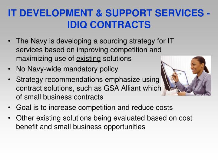 IT DEVELOPMENT & SUPPORT SERVICES - IDIQ CONTRACTS