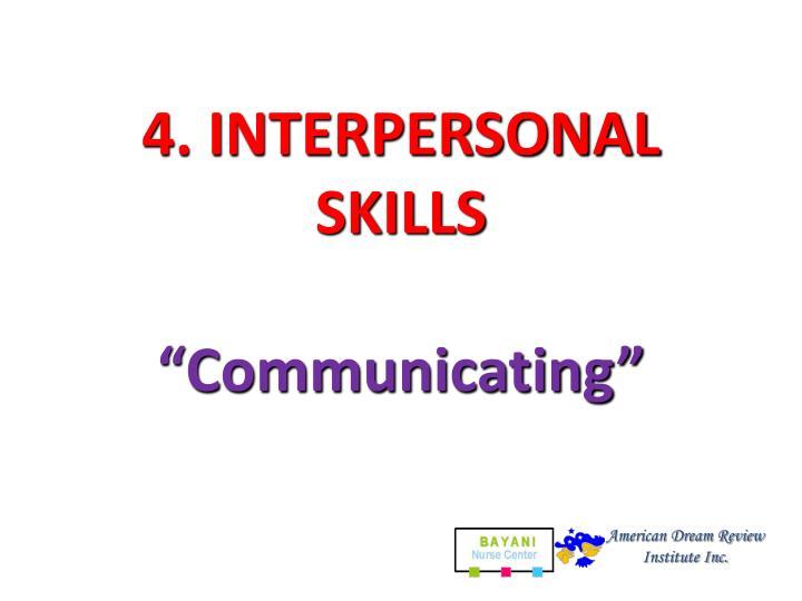 4. INTERPERSONAL SKILLS