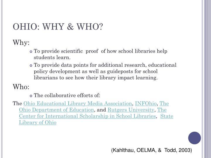 OHIO: WHY & WHO?