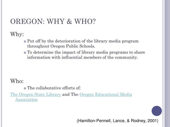 OREGON: WHY & WHO?