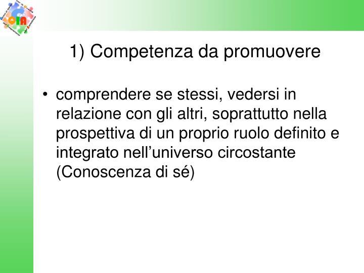 1) Competenza da promuovere