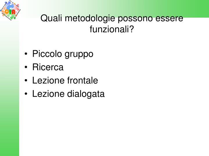 Quali metodologie possono essere funzionali?