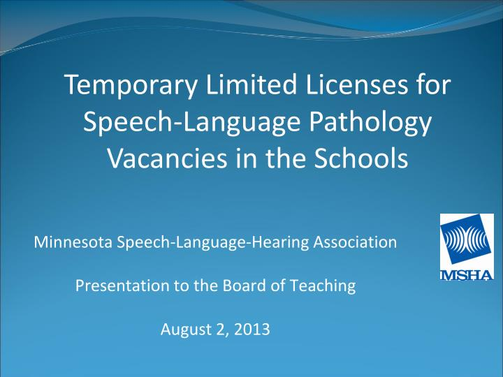 Minnesota speech language hearing association presentation to the board of teaching august 2 2013