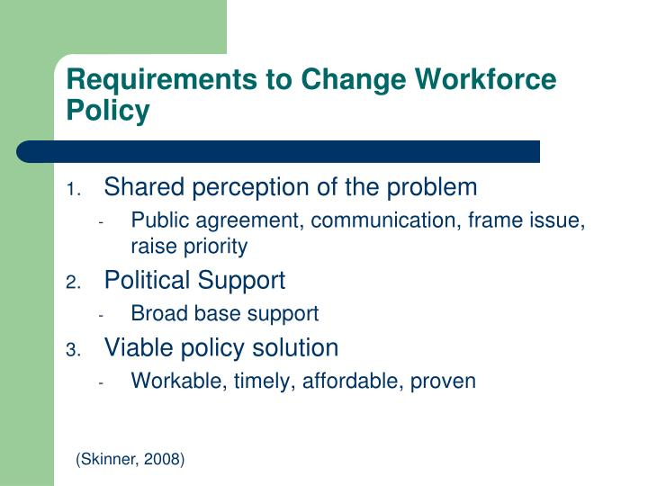 Requirements to Change Workforce Policy
