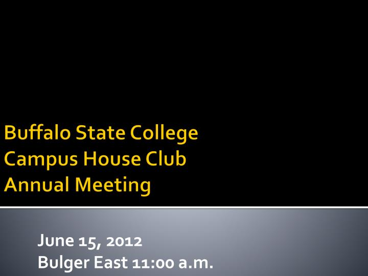 Buffalo state college campus house club annual meeting