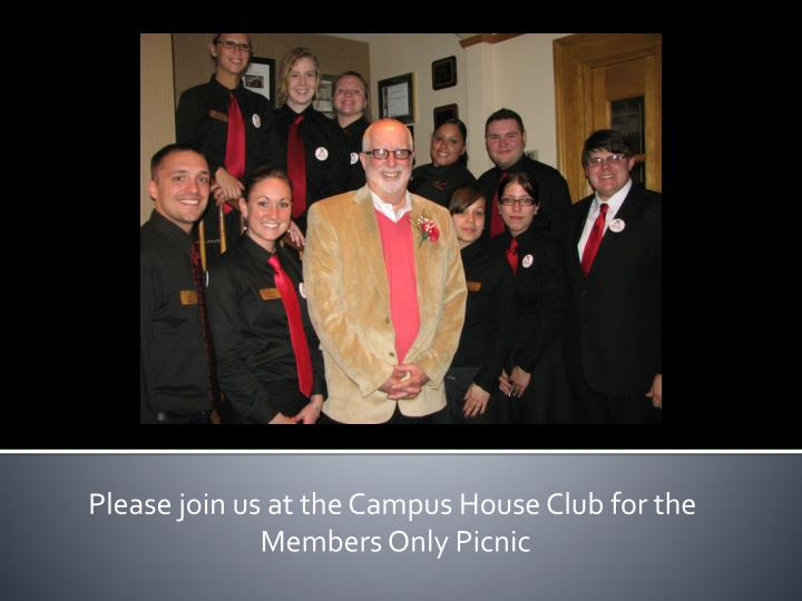 Please join us at the Campus House Club for the